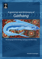 A grammar and dictionary of Gathang. The language of the Birrbay, Guringay and Warrimay